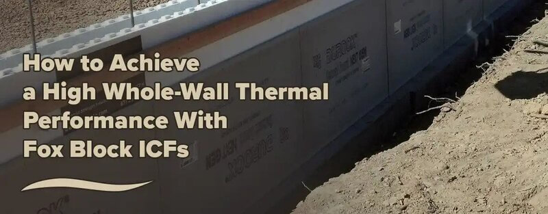 Thermal Performance with Fox Block ICFs